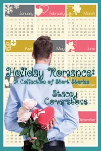 stacey coverstone's Holiday Romance: A Collection of Short Stories